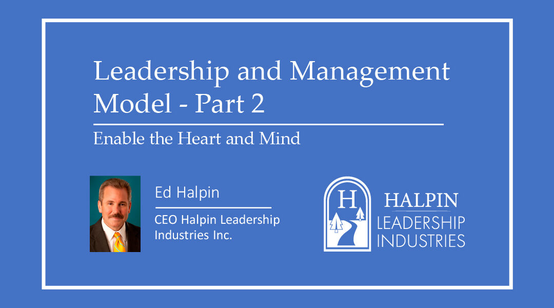 Leadership and Management Model: Part 2 – Enable the Heart and Mind